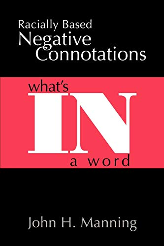 9780595393800: Racially Based Negative Connotations: What's In A Word