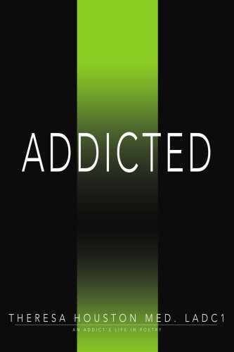 9780595393831: ADDICTED: AN ADDICT'S LIFE IN POETRY
