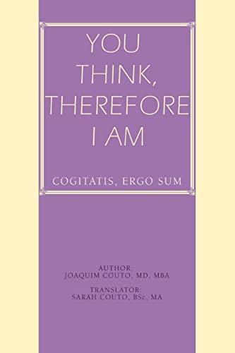 9780595393886: You Think, Therefore I Am: cogitatis, ergo sum