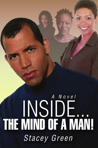 9780595394210: Inside...the mind of a man!