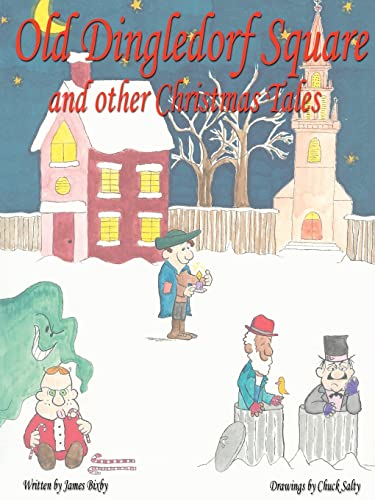 9780595394258: Old Dingledorf Square and Other Christmas Tales: Old-fasioned Christmas Poems for the Whole Family!
