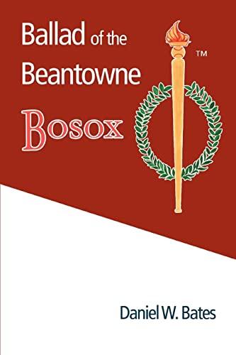 Ballad of the Beantowne Bosox: Bates, Daniel