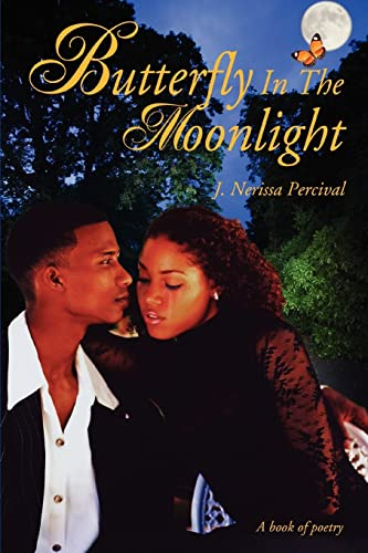 Butterfly in the Moonlight: A Book of Poetry (Paperback)