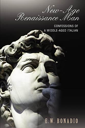 9780595395521: New-Age Renaissance Man: Confessions of a Middle-Aged Italian
