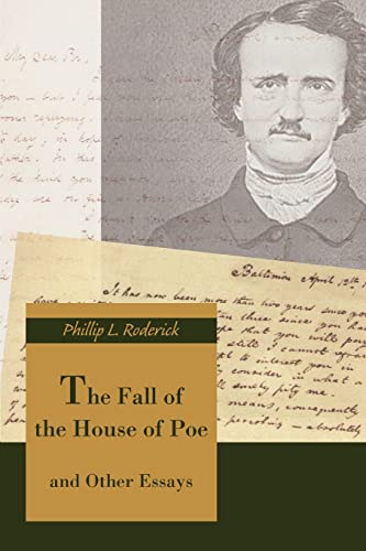 The Fall of the House of Poe and Other Essays: Phillip L. Roderick