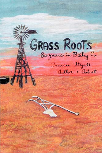 9780595395897: Grass Roots: 80 Years in Bailey Co.