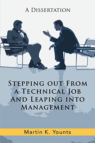 Stepping out From a Technical Job And Leaping into Management A Dissertation: Martin Younts