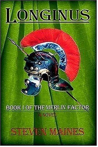 9780595396177: Longinus: Book I of the Merlin Factor
