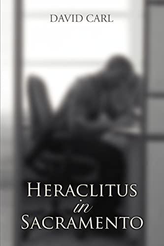 9780595396351: Heraclitus in Sacramento