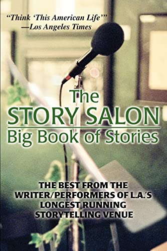 9780595396894: The Story Salon Big Book of Stories: The Best from L.A.'s Longest Running Storytelling Venue