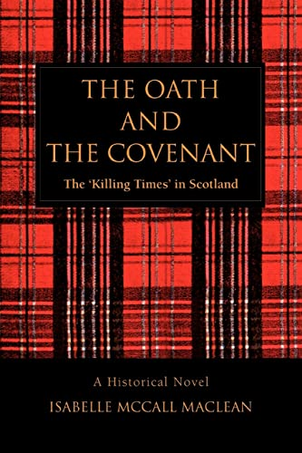 9780595397068: The Oath and The Covenant: The 'Killing Times' in Scotland