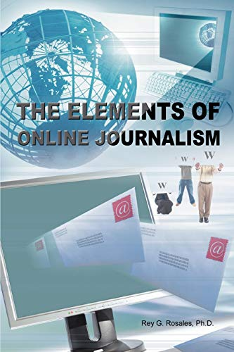 9780595397082: The Elements of Online Journalism