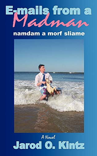 E-mails from a Madman namdam a morf sliame: Jarod Kintz