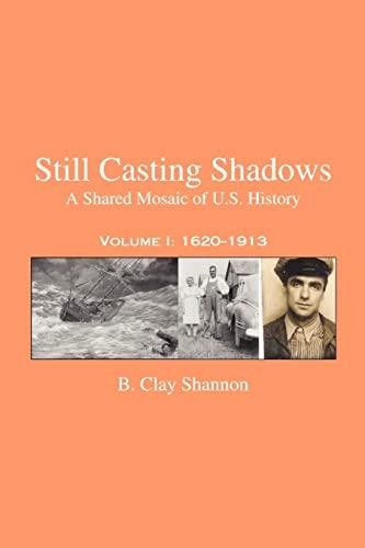 9780595397235: Still Casting Shadows: A Shared Mosaic of U.s. History