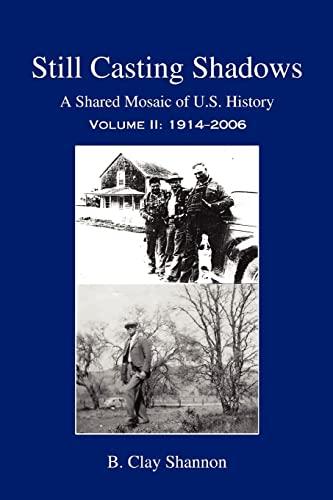 9780595397242: Still Casting Shadows: A Shared Mosaic of U.s. History