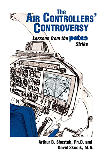 9780595398157: The Air Controllers' Controversy: Lessons from the PATCO Strike