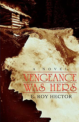 Vengeance Was Hers: Hector, E. Roy