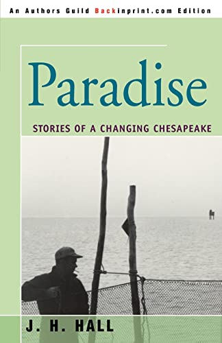 9780595398713: Paradise: Stories of a Changing Chesapeake