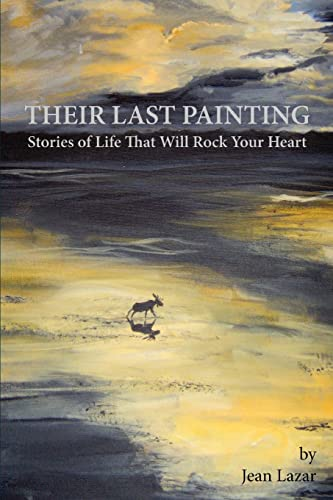 9780595399246: Their Last Painting: Stories of Life That Will Rock Your Heart