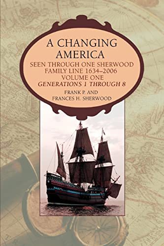 9780595399345: A Changing America: Seen through one Sherwood Family Line 1634-2006