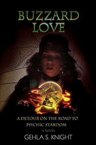 Buzzard Love: A Detour on the Road to Psychic Stardom: Knight, Gehla