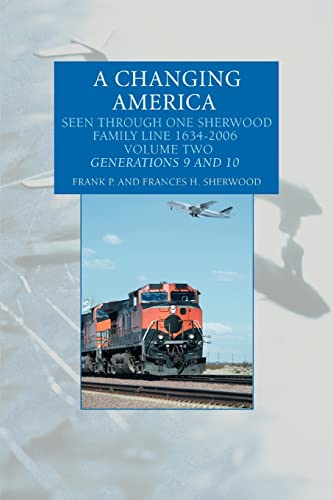 9780595399628: A Changing America: Seen Through One Sherwood Family Line 1634ý2006