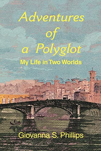 9780595399949: Adventures of a Polyglot: My Life in Two Worlds