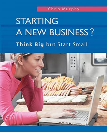 9780595400379: Starting a New Business?: Think Big but Start Small