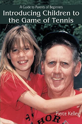 9780595401109: Introducing Children to the Game of Tennis: A Guide to Parents of Beginners