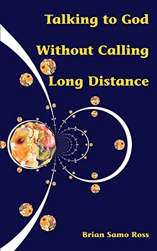 9780595401192: Talking to God Without Calling Long Distance
