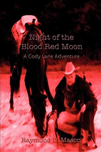 Night of the Blood Red Moon: A: Raymond Mason