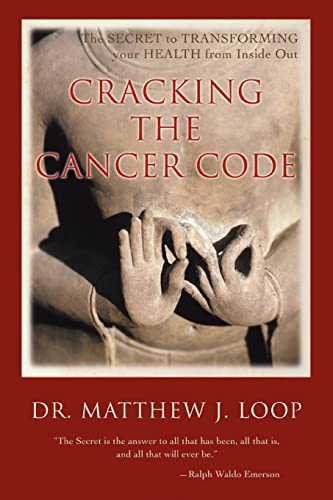 9780595401697: Cracking the Cancer Code: The Secret to Transforming Your Health from Inside Out