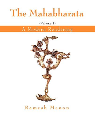 9780595401871: The Mahabharata: A Modern Rendering, Vol 1