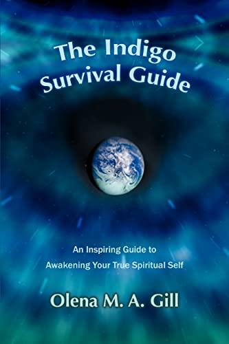 9780595402038: The Indigo Survival Guide: An Inspiring Guide to Awakening Your True Spiritual Self