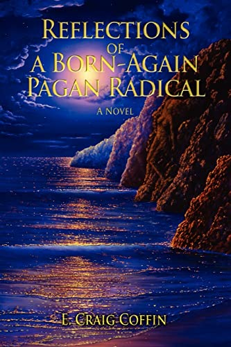 Reflections of a Born-Again Pagan Radical: E Craig Coffin