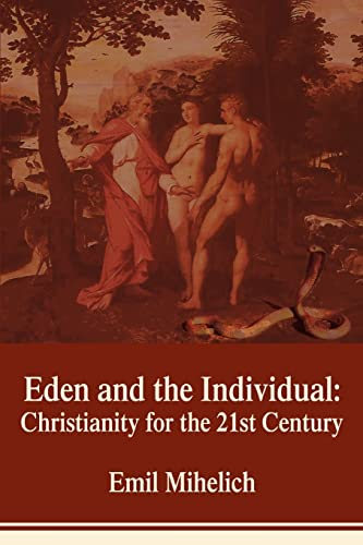 9780595402144: Eden and the Individual: Christianity for the 21st Century