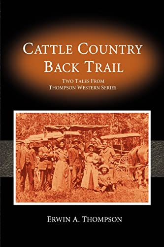 Cattle Country & Back Trail: Two Tales From Thompson Western Series