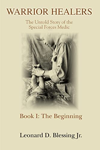 9780595402564: Warrior Healers: The Untold Story of the Special Forces Medic