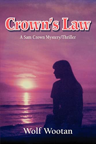 Crowns Law: A Sam Crown MysteryThriller: Wolf Wootan