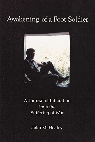 9780595403622: Awakening of a Foot Soldier: A Journal of Liberation from the Suffering of War