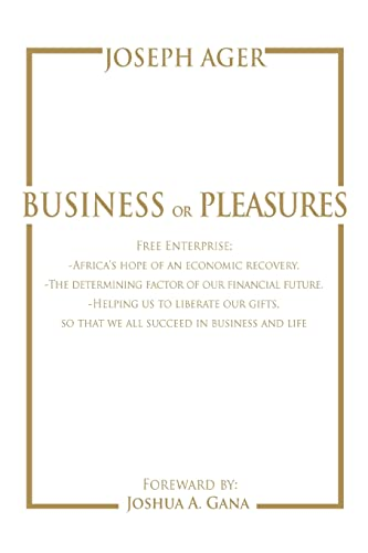 Business or Pleasures: Free Enterprise -Africas Hope of an Economic Recovery. -The Determining ...