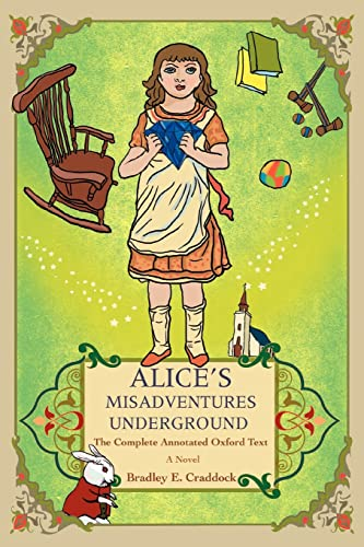 9780595403868: Alice's Misadventures Underground: The Complete Annotated Oxford Text