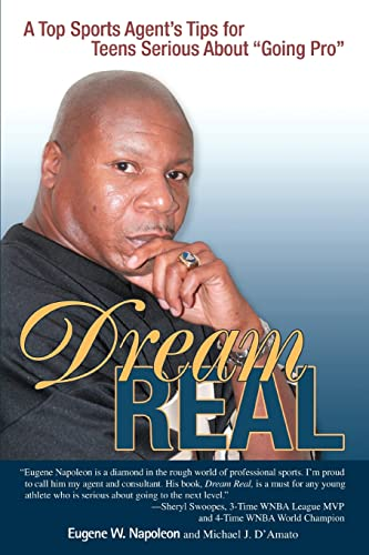 Dream Real A Top Sports Agents Tips for Teens Serious About Going Pro: Eugene Napoleon