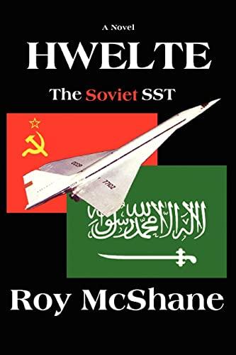 9780595404650: Hwelte: The Soviet SST