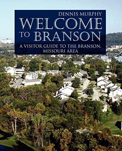 9780595405732: Welcome to Branson: A Visitor guide to the Branson, Missouri Area: A Visitor Guide to the Branson Area