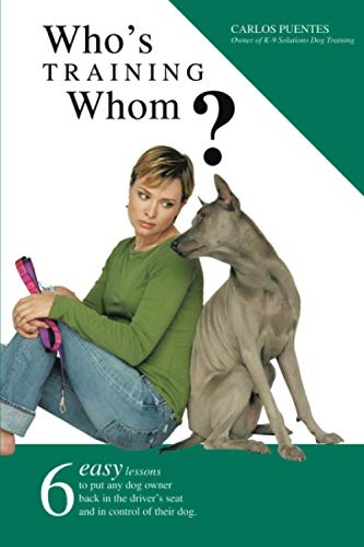 9780595405879: Who's Training Whom?: Six easy lessons to put any dog owner back in the driver's seat and in control of their dog.