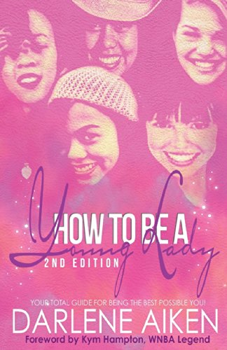 9780595405992: How to Be a Young Lady: Your Total Guide for Being the Best Possible You!