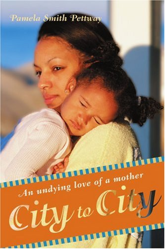 City to City An undying love of a mother: Pamela Smith Pettway
