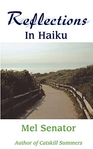 Reflections in Haiku (Paperback): Mel Senator