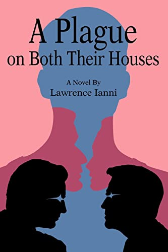 A Plague on Both Their Houses: Lawrence Ianni